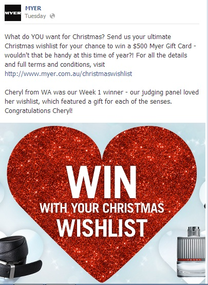 Myer is encouraging Facebook fans to put together a  Christmas wishlist on its website, and a panel of judges choose $500 gift voucher winners.
